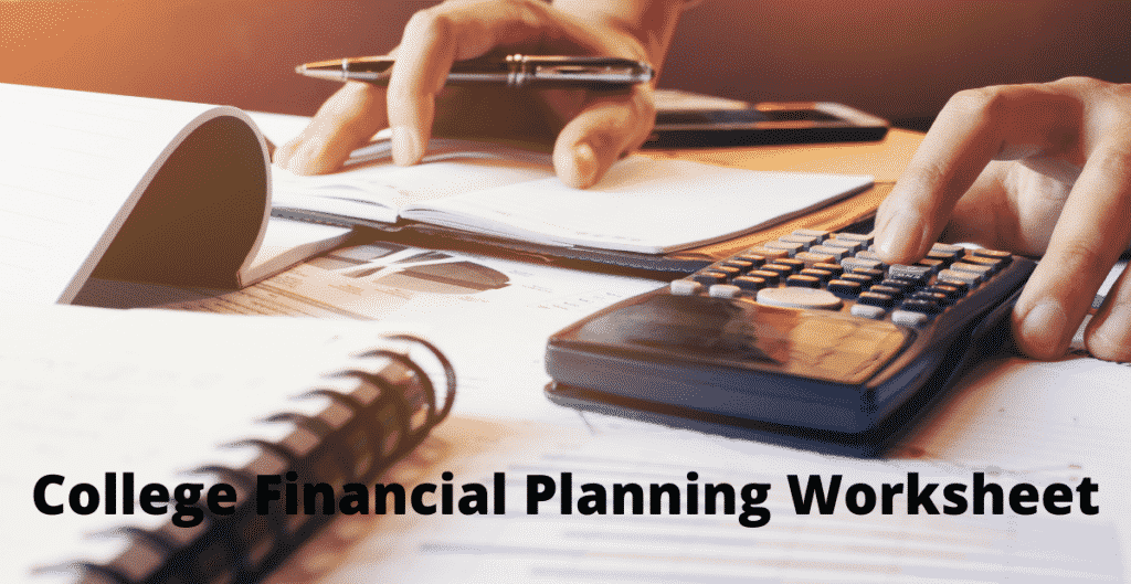 A picture with some books, a calculatoe and someone holding a pen: College Financial Planning Worksheet